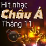 Hit Nhạc Châu Á Tháng 11