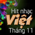 Hit Nhạc Việt Tháng 11