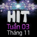 Hit Tuần 3 Tháng 11
