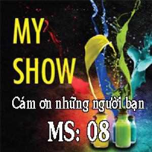 MyShow Cảm ơn những người bạn MS 08