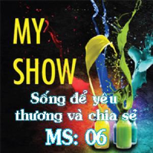 MyShow Sống Để Yêu Thương Và Chia Sẻ 06
