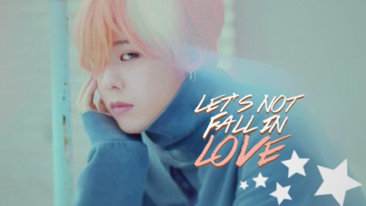 Let's Not Fall In Love